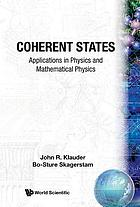 Coherent states : applications in physics and mathematical physics