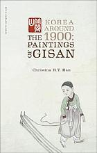 Korea around 1900 : the paintings of Gisan