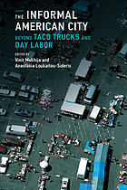 The informal American city : Beyond taco trucks and day labor