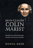 Jean-Claude Colin, Marist : a founder in an era of revolution and restoration : the early years, 1790-1836