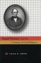 Daniel Webster and the oratory of civil religion