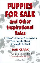 Puppies for sale, and other inspirational tales : a