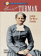 Harriet Tubman : leading the way to freedom