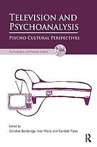Television and psychoanalysis : psycho-cultural perspectives