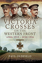 Victoria Crosses on the Western Front : April 1915-June 1916.