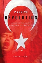 Passive revolution : absorbing the Islamic challenge to capitalism