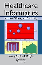 Healthcare informatics : improving efficiency and productivity
