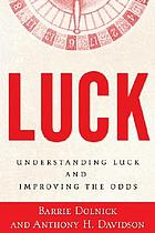Luck : understanding luck and improving the odds