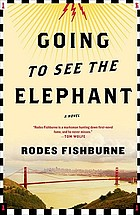 Going to see the elephant : a novel