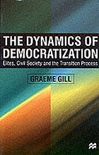 The dynamics of democratization : elites, civil society, and the transition process