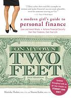 On my own two feet : a modern girl's guide to personal finance
