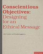 Conscientious objectives : designing for an ethical message