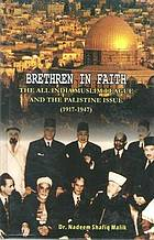 Brethren in faith : the All India Muslim League and Palistine issue, (1917-1947)