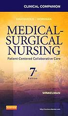 Clinical companion, Ignatavicius Workman, Medical-surgical nursing : patient-centered collaborative care.