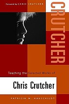 Teaching the selected works of Chris Crutcher