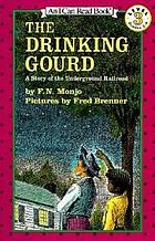 The drinking gourd : a story of the underground railroad
