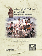 Aboriginal cultures in Alberta : five-hundred generations