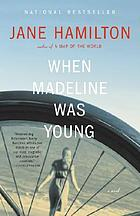 When Madeline was young : a novel