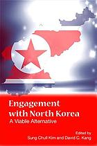Engagement with North Korea : a viable alternative