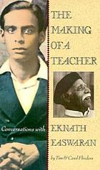 The making of a teacher : conversations with Eknath Easwaran