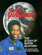 Space challenger : the story of Guion Bluford : an authorized biography