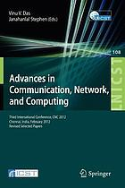 Advances in Communication, Network, and Computing : Third International Conference, CNC 2012, Chennai, India, February 24-25, 2012, Revised Selected Papers