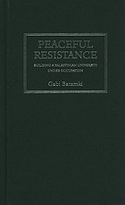 Peaceful resistance : building a Palestinian university under occupation