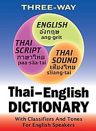 Thai-English, English-Thai compact dictionary : with classifiers and tones for English speakers