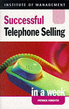 Successful telephone selling in a week