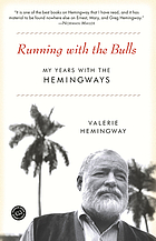 Running with the bulls : my years with the Hemingways