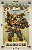 The Transformers. Evolutions : hearts of steel