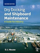 Dry Docking and Shipboard Maintenance : a Guide for Industry.
