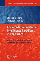 Advanced computational intelligence paradigms in healthcare 6 : virtual reality in psychotherapy, rehabilitation, and assessment