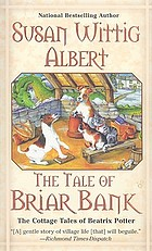 The tale of Briar Bank : the cottage tales of Beatrix Potter