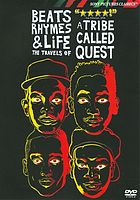 Beats, rhymes & life : the travels of A Tribe Called Quest