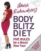 Anna Richardson's body blitz : five rules for a brand new you