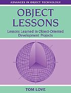 Object lessons : lessons learned in object-oriented development projects