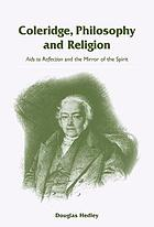 Coleridge, philosophy, and religion : Aids to reflection and the mirror of the spirit