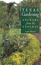 Texas gardening : answers from the experts