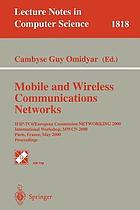 Mobile and wireless communications networks : IFIP- TC6/European Commission Networking 2000 International Workshop, MWCN 2000 : Paris, France, May 16-17, 2000 : proceedings