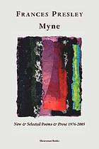Myne : new & selected poems and prose 1976-2005