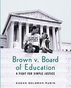 Brown v. Board of Education : a fight for simple justice