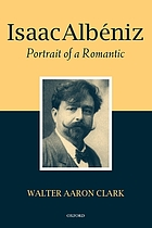 Isaac Albéniz : portrait of a romantic