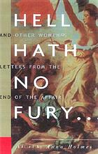 Hell hath no fury : women's letters from the end of the affair