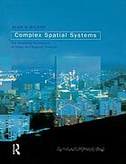 Complex spatial systems : the modelling foundations of urban and regional analysis