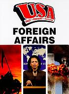 Foreign affairs : USA past, present, future
