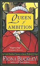 Queen of ambition : an Ursula Blanchard mystery at Queen Elizabeth I's court