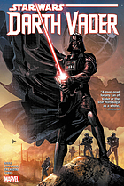 Star Wars : Darth Vader : dark lord of the Sith