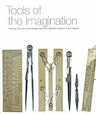 Tools of the imagination : drawing tools and technologies from the eighteenth century to the present