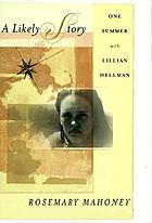 A likely story : one summer with Lillian Hellman